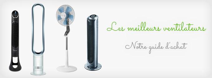 Guide des meilleurs ventilateurs
