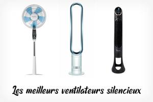 Les meilleurs ventilateurs silencieux