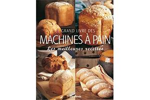 Le grand livre des machines à pain