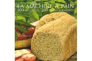 La machine à pain : les recettes maison