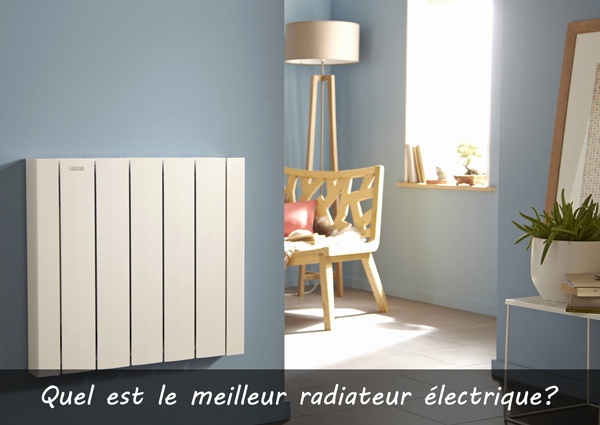 quel est le meilleur radiateur électrique à choisir?