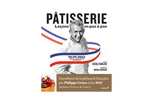 Philippe Urraca Pâtisserie leçons en pas à pas